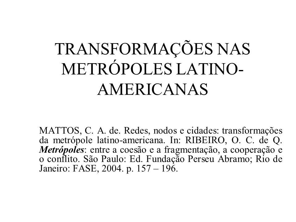 TRANSFORMAÇÕES NAS METRÓPOLES LATINO-AMERICANAS