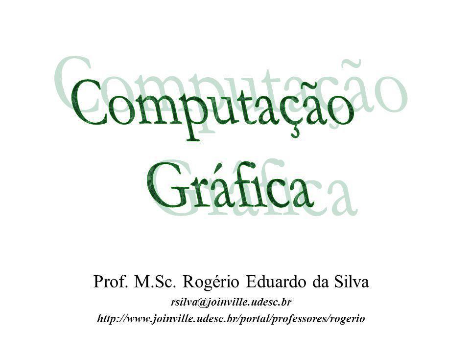Prof. M.Sc. Rogério Eduardo da Silva