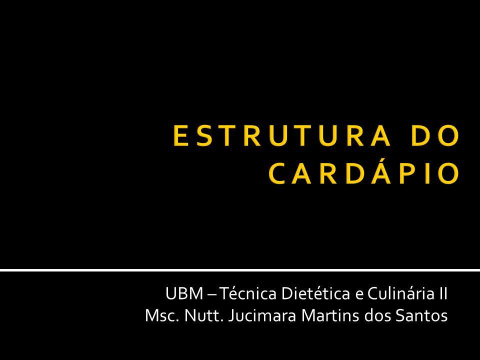 E S T R U T U R A D O C A R D Á P I O UBM – Técnica Dietética e Culinária II.