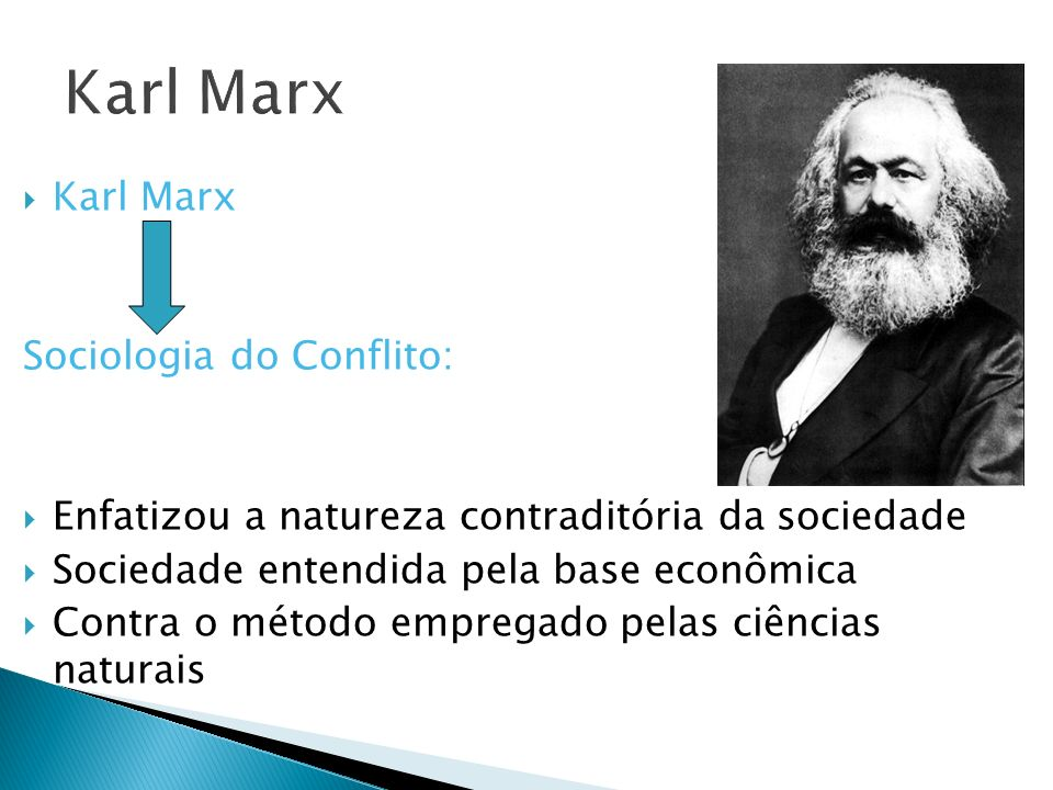 Karl Marx Karl Marx Sociologia do Conflito: