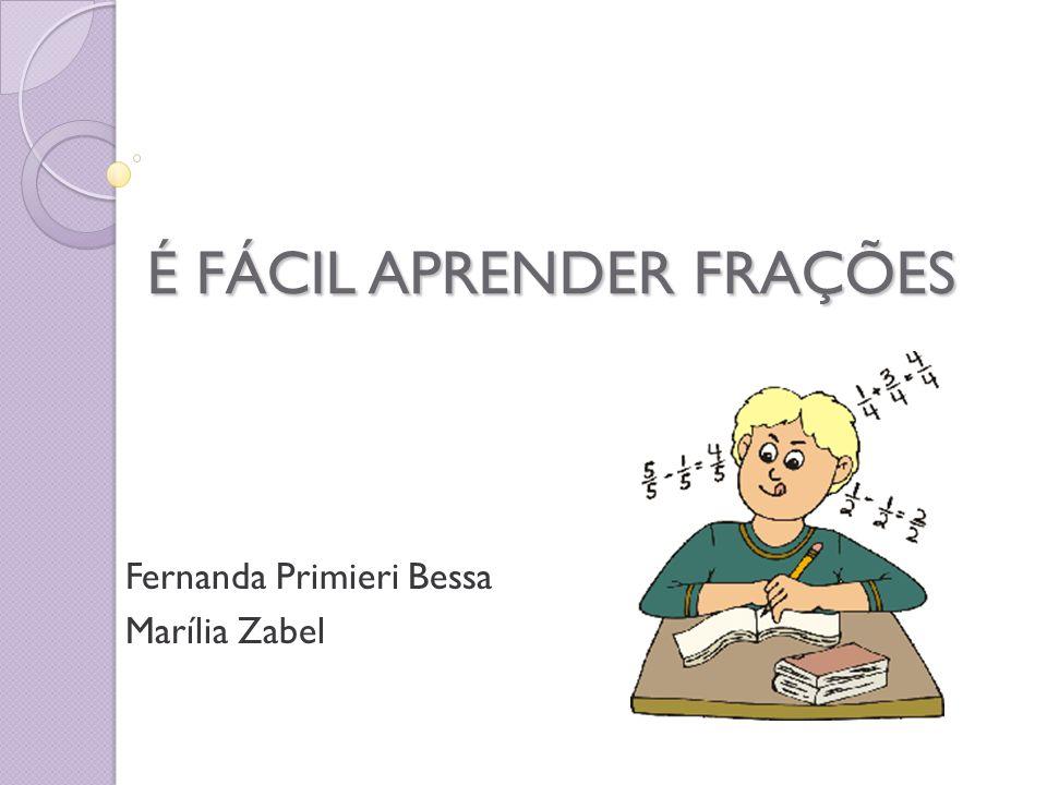 É FÁCIL APRENDER FRAÇÕES
