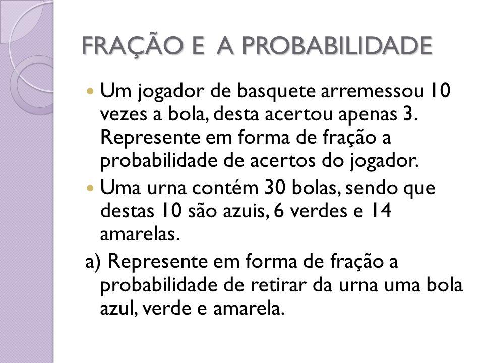 FRAÇÃO E A PROBABILIDADE