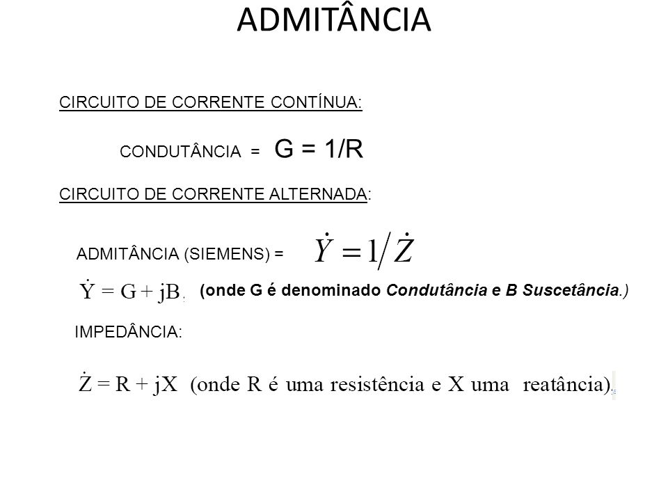 ADMITÂNCIA CIRCUITO DE CORRENTE CONTÍNUA: CONDUTÂNCIA = G = 1/R