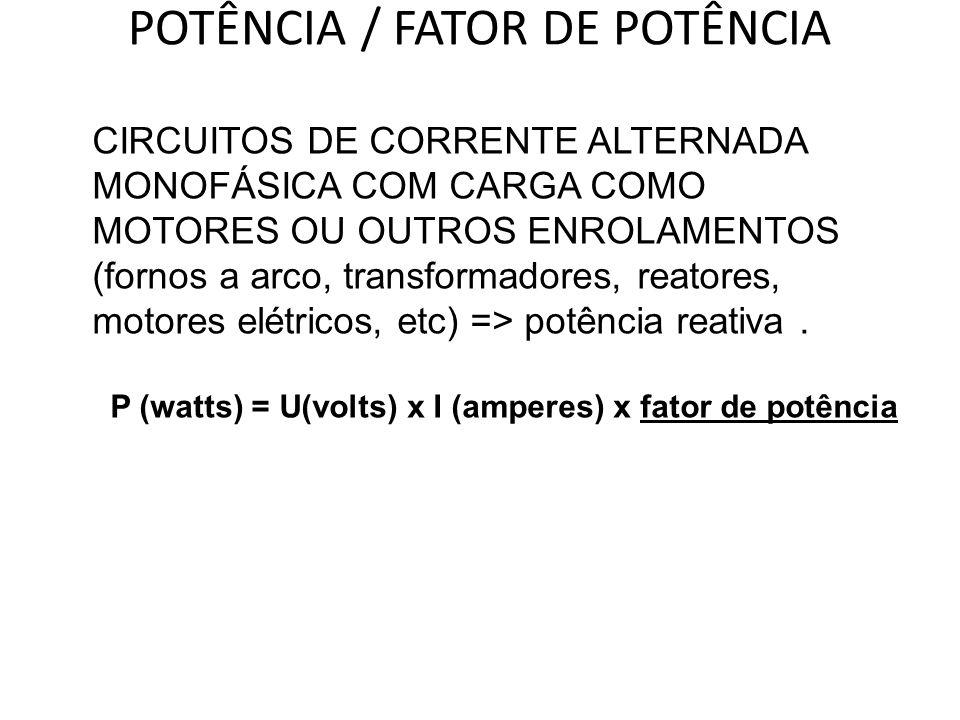 POTÊNCIA / FATOR DE POTÊNCIA