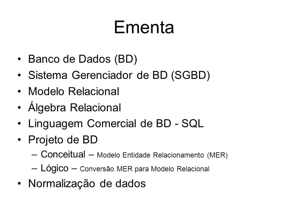 Ementa Banco de Dados (BD) Sistema Gerenciador de BD (SGBD)
