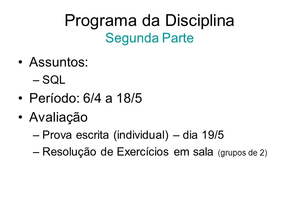 Programa da Disciplina Segunda Parte