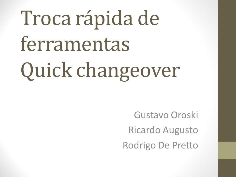 Troca rápida de ferramentas Quick changeover