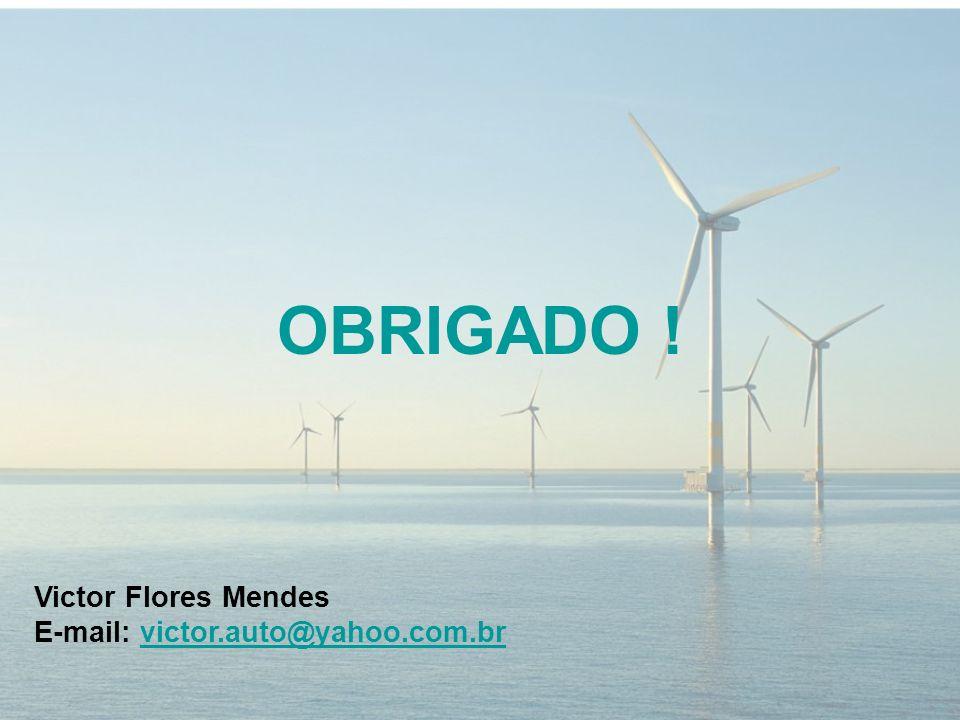 OBRIGADO ! Victor Flores Mendes E-mail: victor.auto@yahoo.com.br .