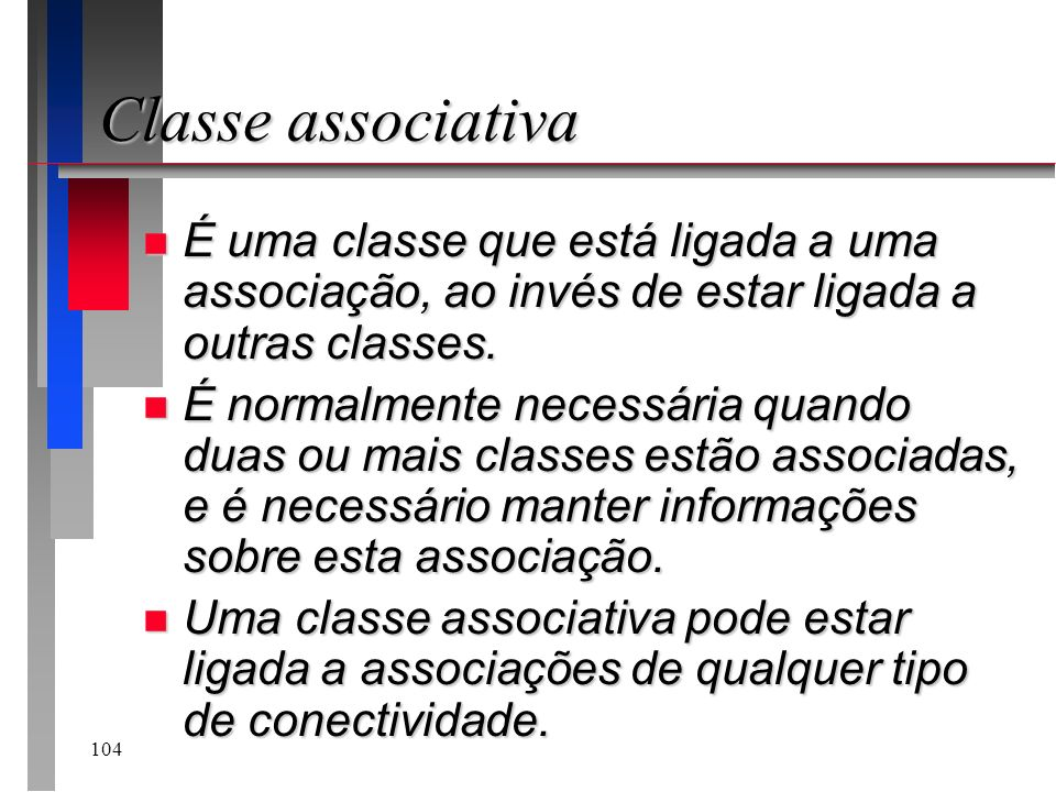 Classe associativaÉ uma classe que está ligada a uma associação, ao invés de estar ligada a outras classes.