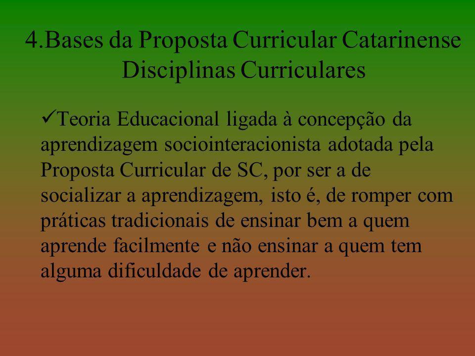 4.Bases da Proposta Curricular Catarinense Disciplinas Curriculares