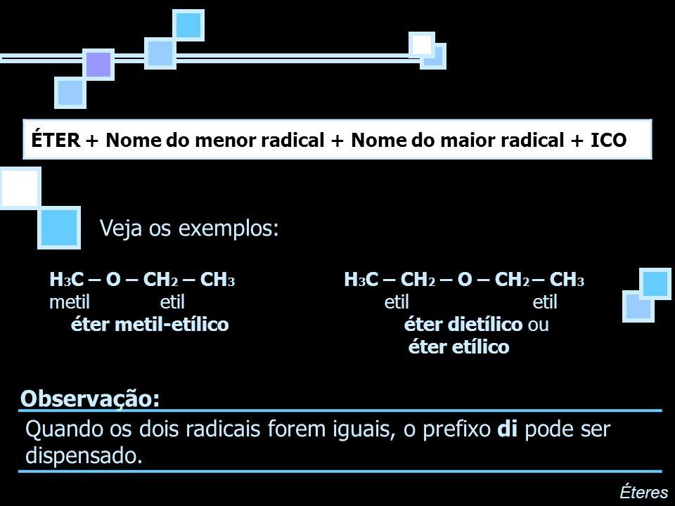 ÉTER + Nome do menor radical + Nome do maior radical + ICO