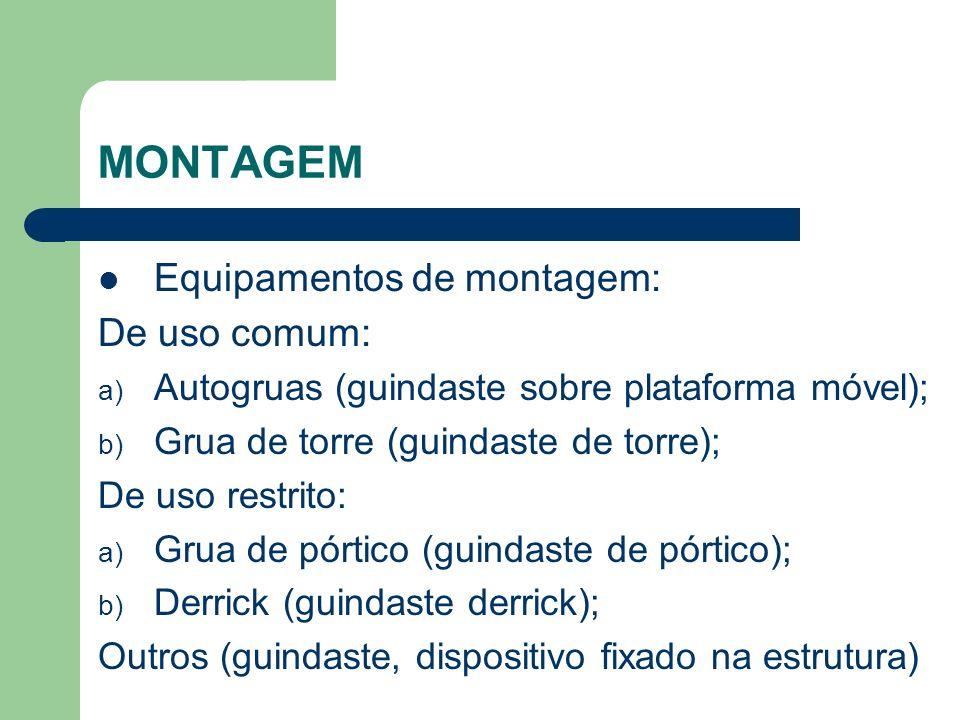 MONTAGEM Equipamentos de montagem: De uso comum: