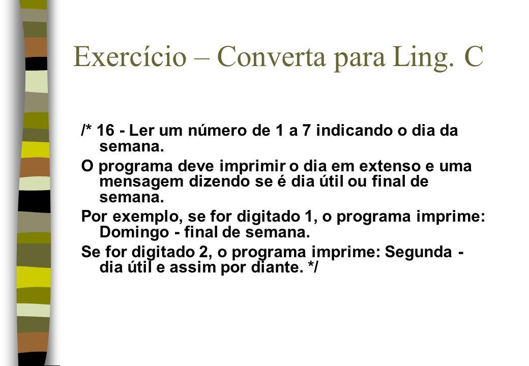 Exercício – Converta para Ling. C