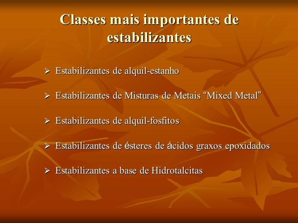 Classes mais importantes de estabilizantes