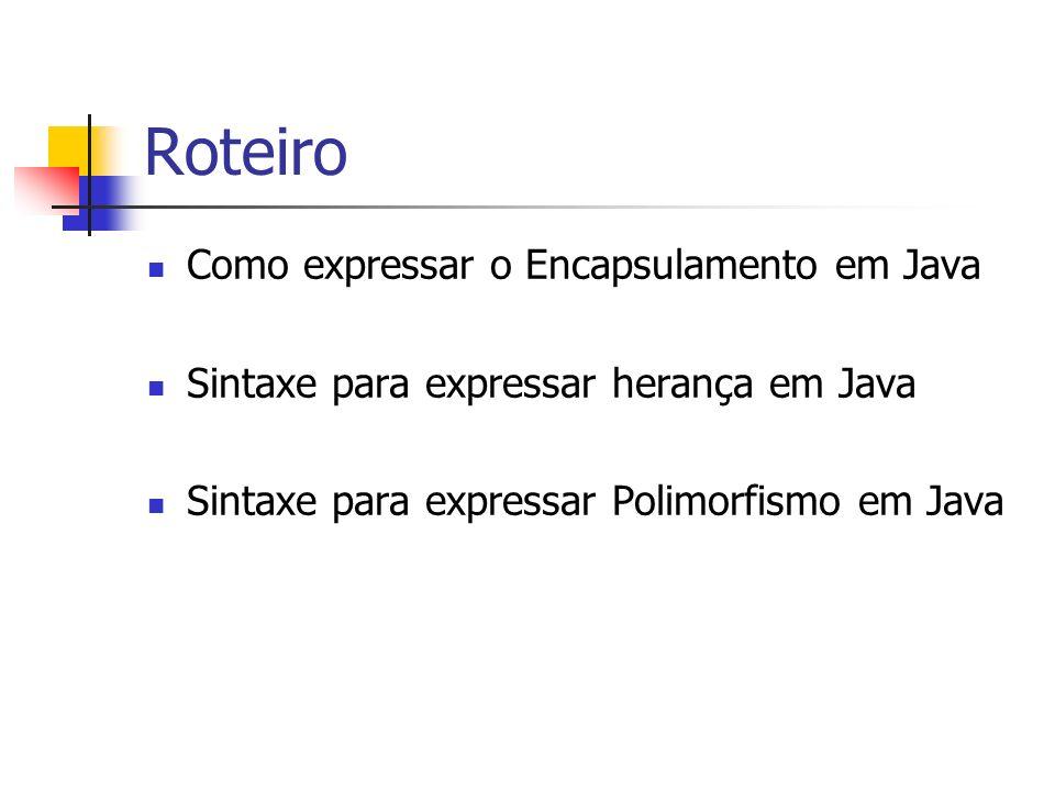 Roteiro Como expressar o Encapsulamento em Java