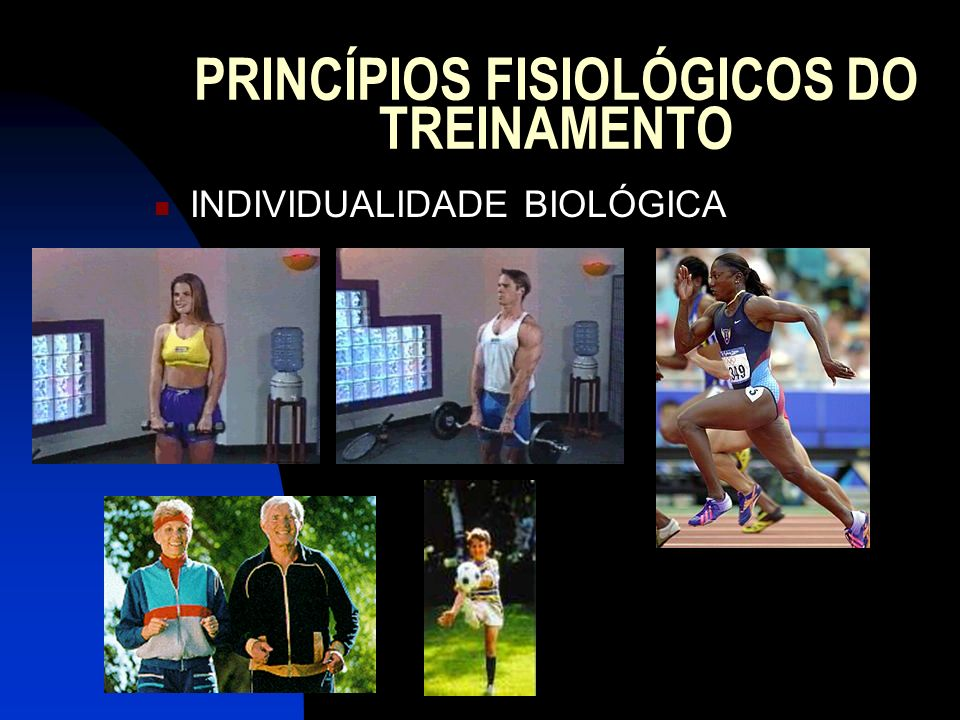 PRINCÍPIOS FISIOLÓGICOS DO TREINAMENTO