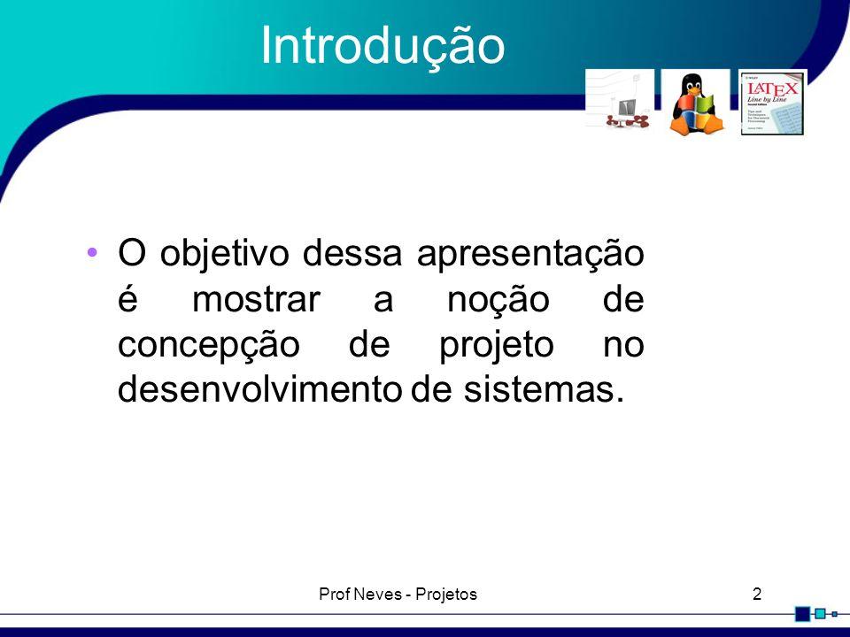 IntroduçãoO objetivo dessa apresentação é mostrar a noção de concepção de projeto no desenvolvimento de sistemas.
