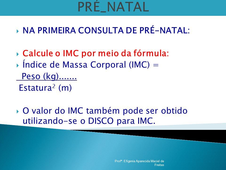 PRÉ_NATAL NA PRIMEIRA CONSULTA DE PRÉ-NATAL: