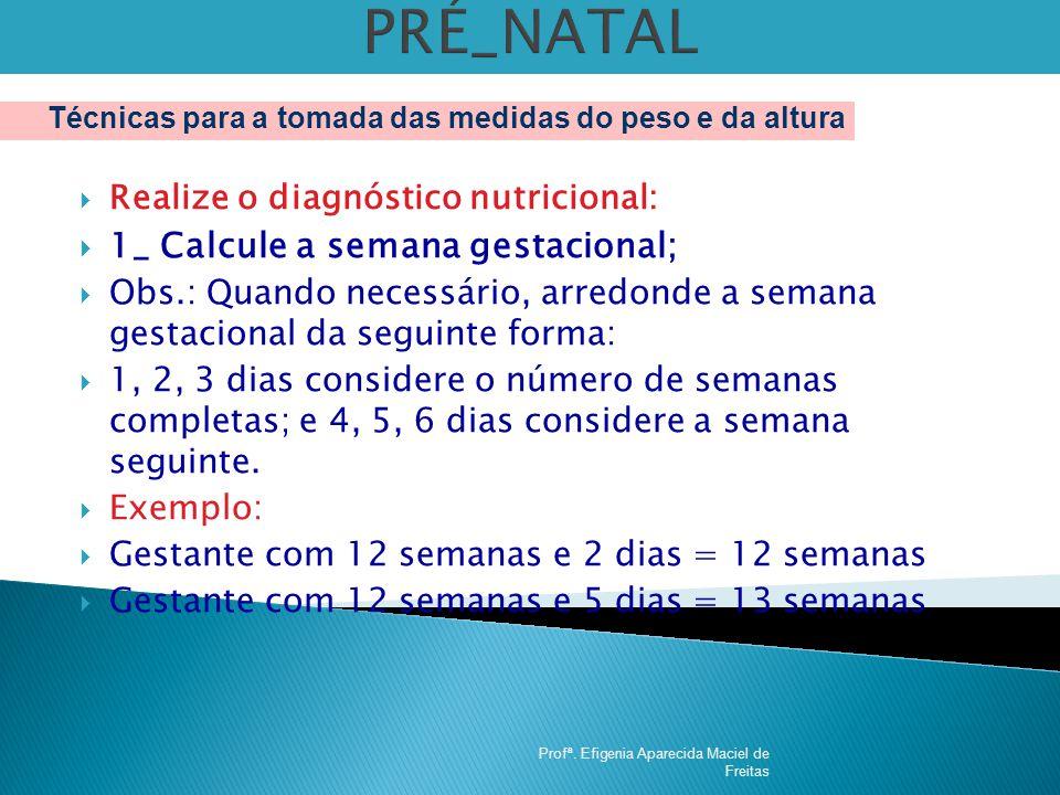 PRÉ_NATAL 1_ Calcule a semana gestacional;