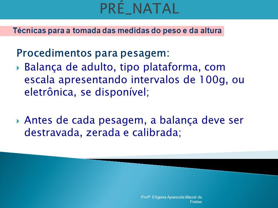 PRÉ_NATAL Procedimentos para pesagem: