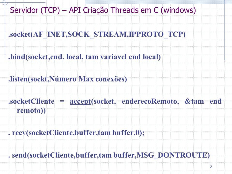 Servidor (TCP) – API Criação Threads em C (windows)