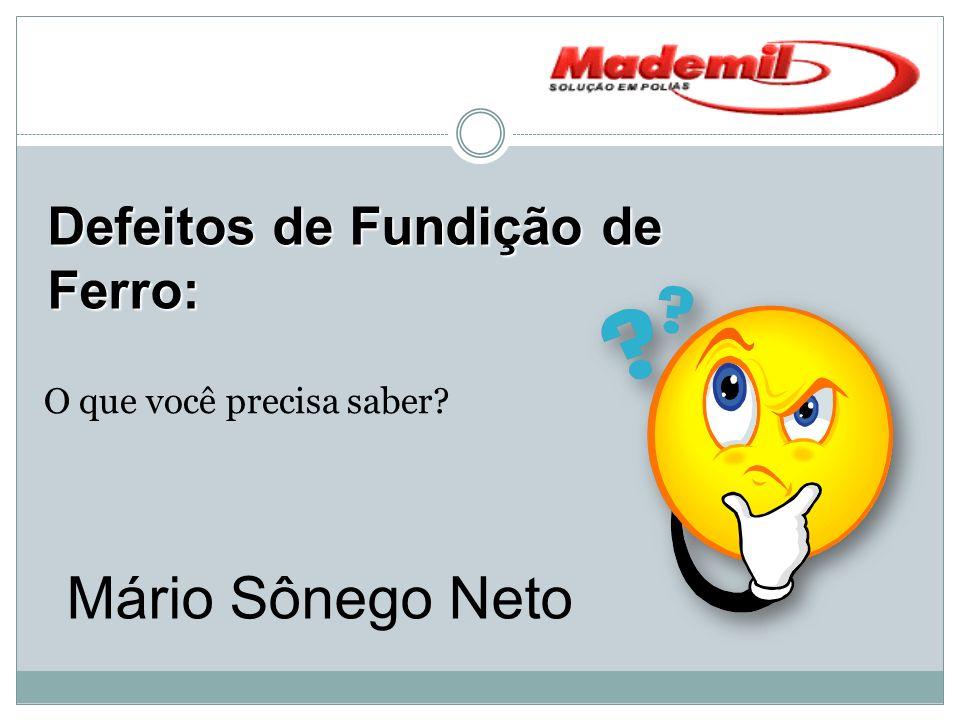 Mário Sônego Neto Defeitos de Fundição de Ferro: