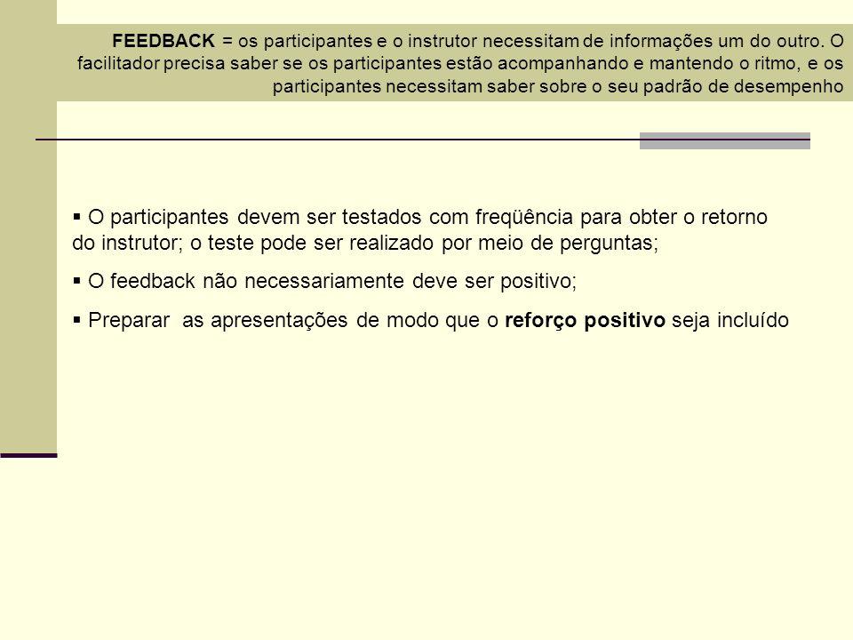 O feedback não necessariamente deve ser positivo;