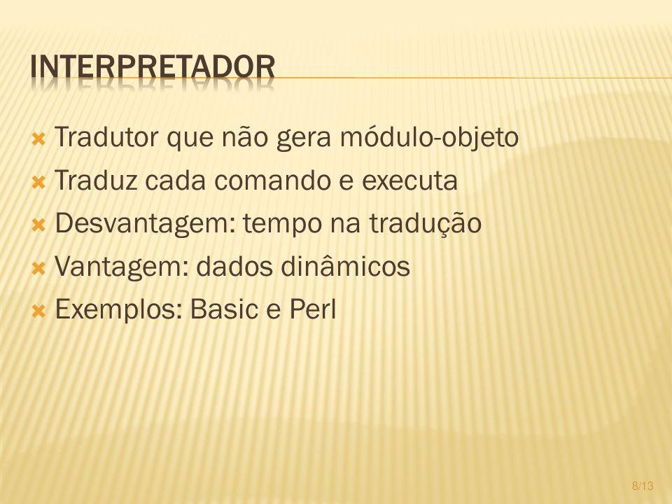 Interpretador Tradutor que não gera módulo-objeto