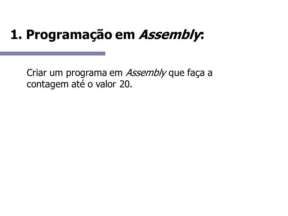 1. Programação em Assembly: