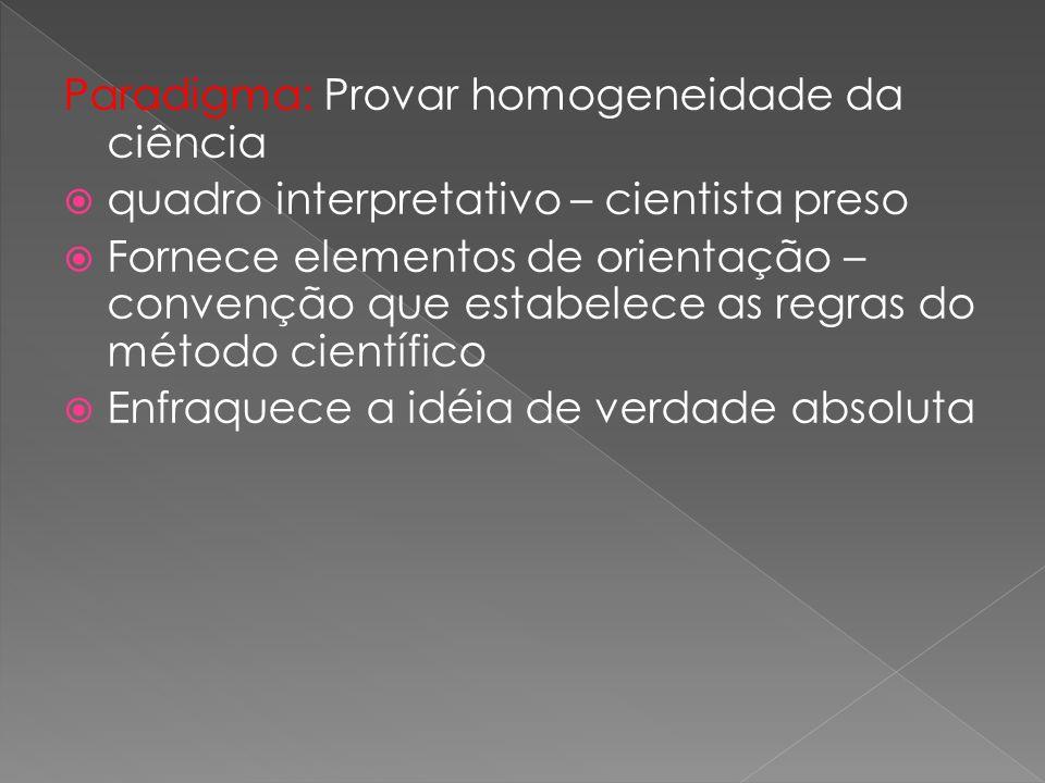 Paradigma: Provar homogeneidade da ciência