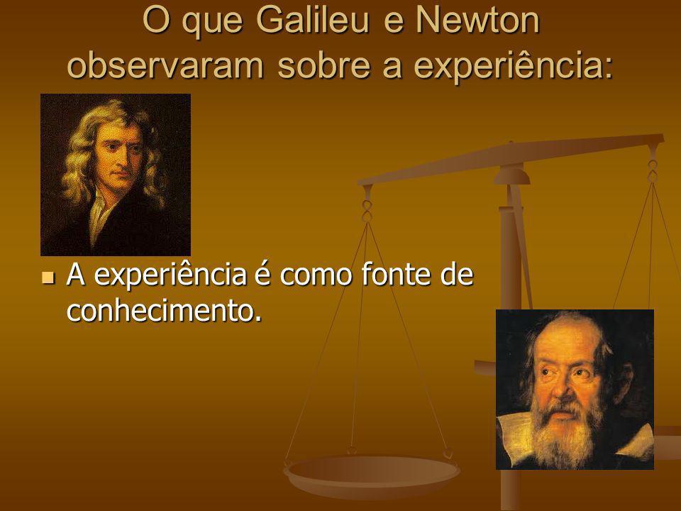 O que Galileu e Newton observaram sobre a experiência: