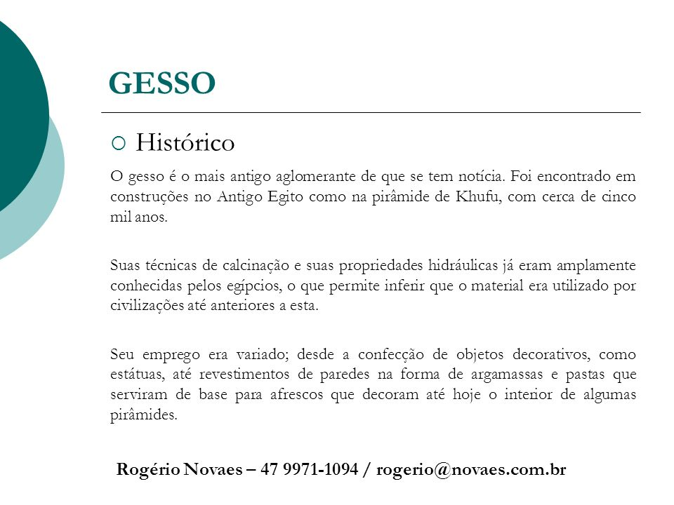 GESSO Histórico Rogério Novaes – 47 9971-1094 / rogerio@novaes.com.br