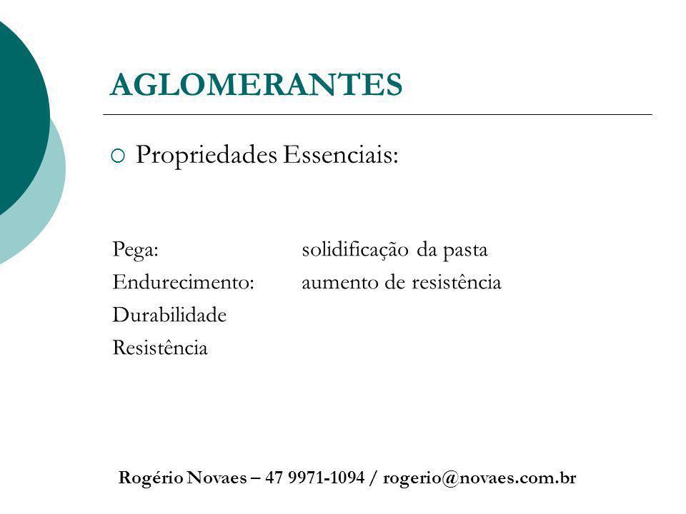AGLOMERANTES Propriedades Essenciais: Pega: solidificação da pasta