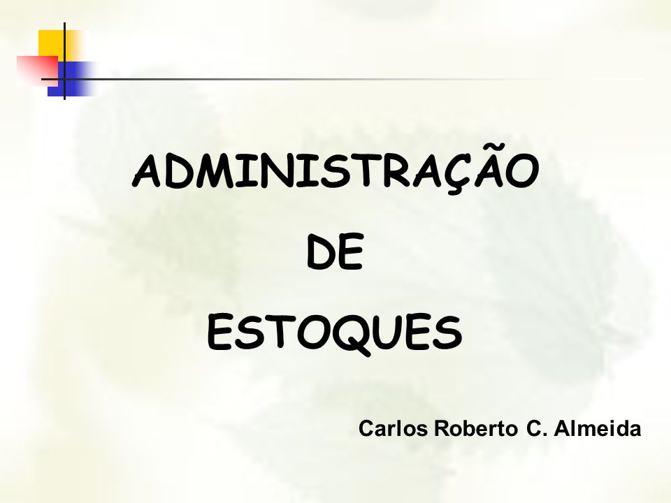 ADMINISTRAÇÃO DE ESTOQUES