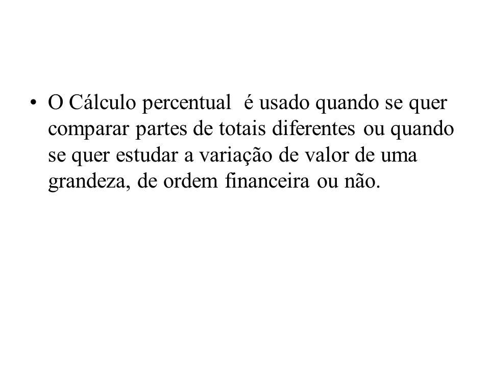 O Cálculo percentual é usado quando se quer comparar partes de totais diferentes ou quando se quer estudar a variação de valor de uma grandeza, de ordem financeira ou não.