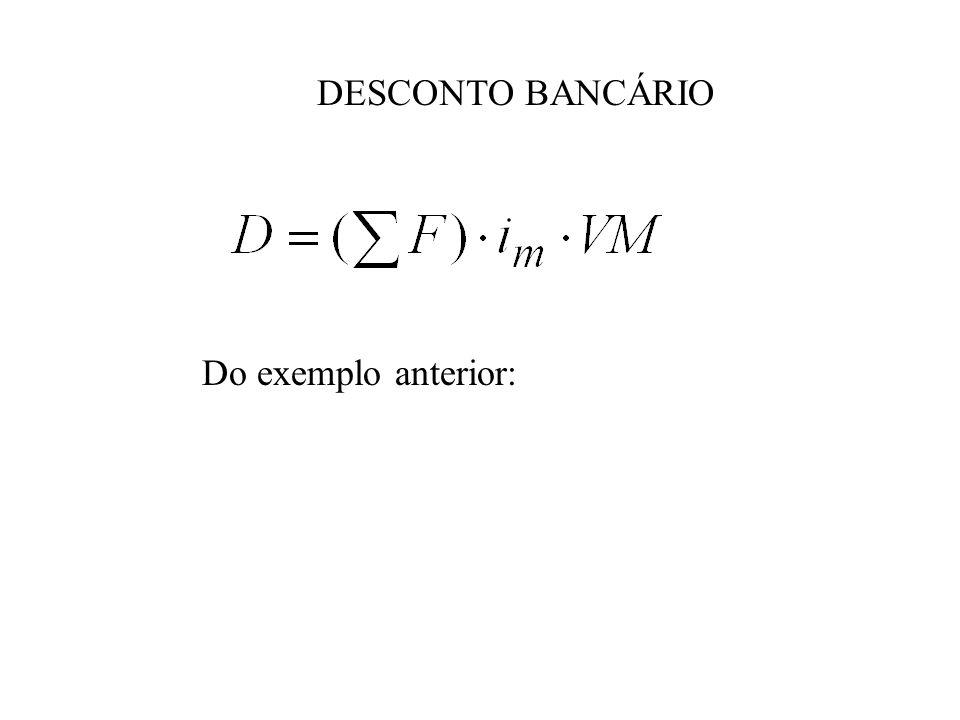 DESCONTO BANCÁRIO Do exemplo anterior: