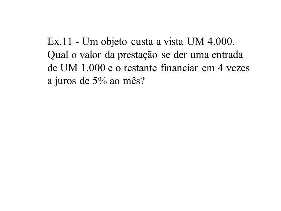 Ex. 11 - Um objeto custa a vista UM 4. 000