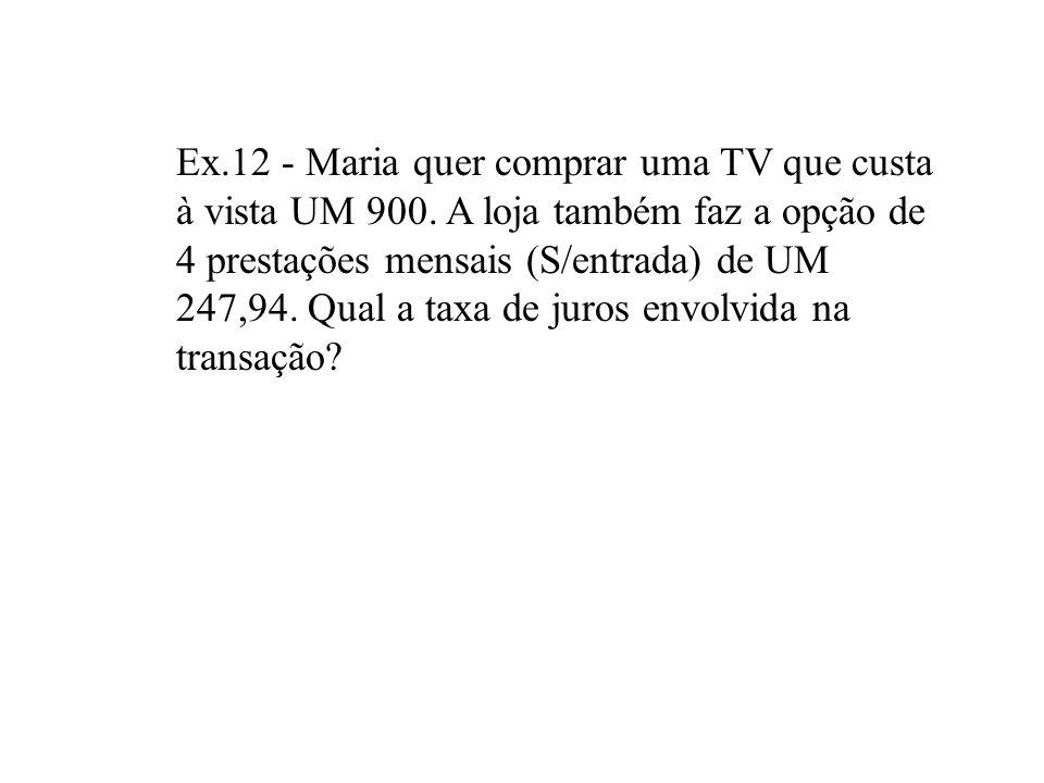 Ex. 12 - Maria quer comprar uma TV que custa à vista UM 900