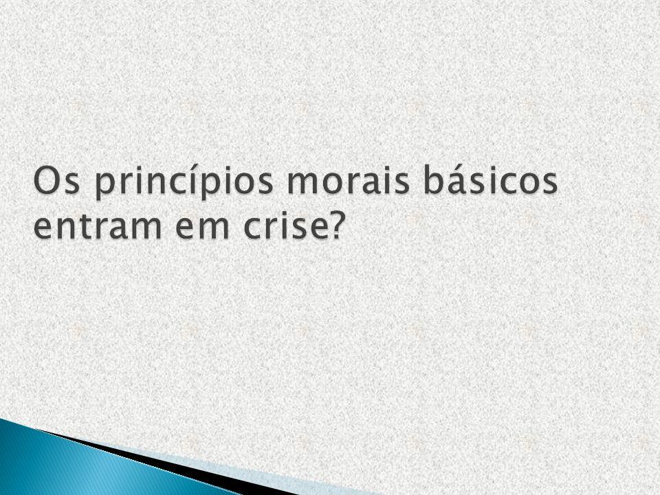 Os princípios morais básicos entram em crise