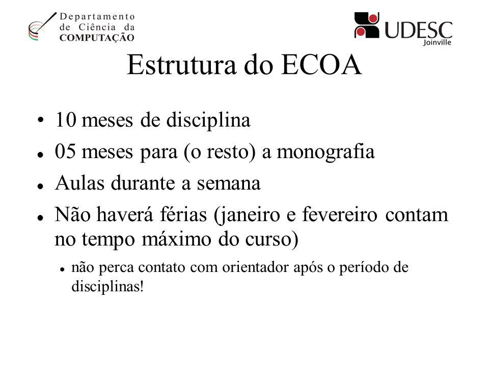 Estrutura do ECOA 10 meses de disciplina