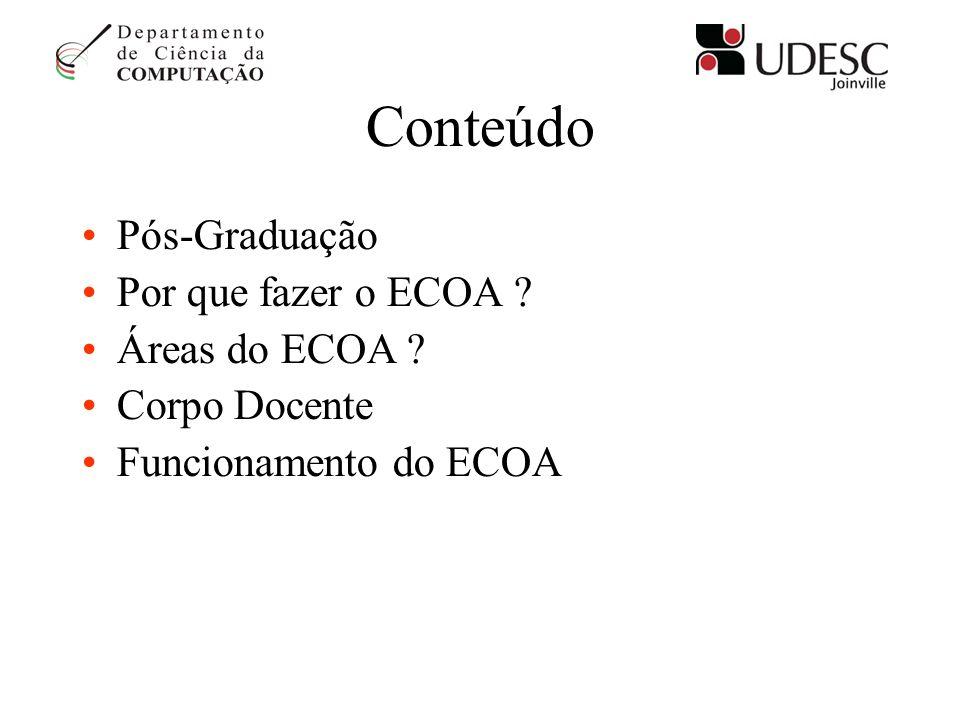 Conteúdo Pós-Graduação Por que fazer o ECOA Áreas do ECOA