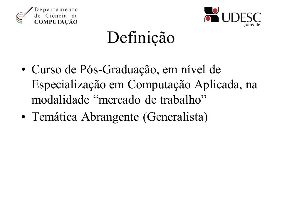 Definição Curso de Pós-Graduação, em nível de Especialização em Computação Aplicada, na modalidade mercado de trabalho