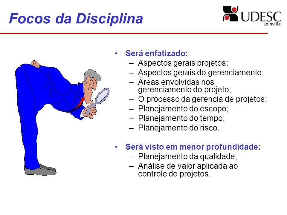 Focos da Disciplina Será enfatizado: Aspectos gerais projetos;