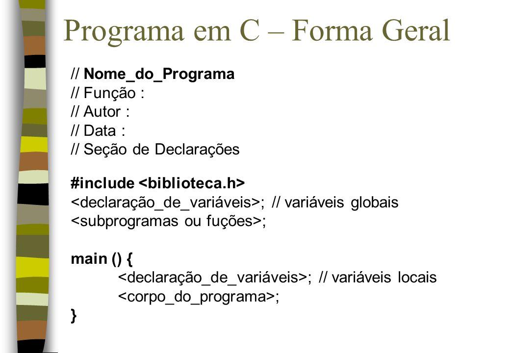 Programa em C – Forma Geral