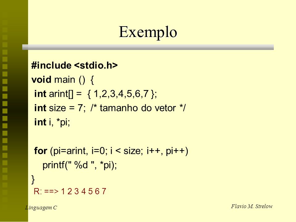 Exemplo #include <stdio.h> void main () {