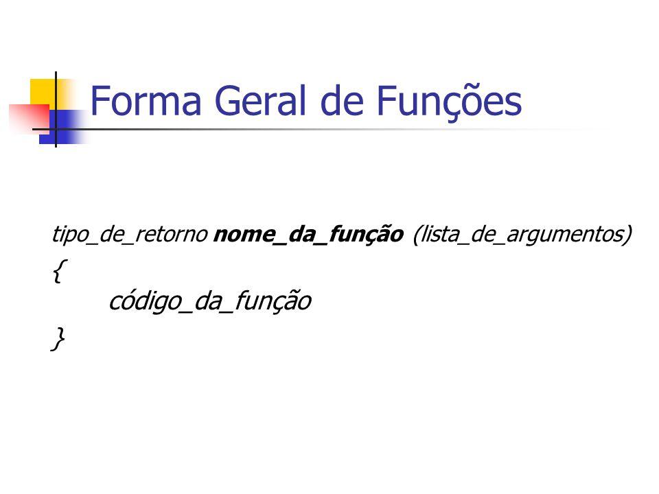 Forma Geral de Funções { código_da_função }