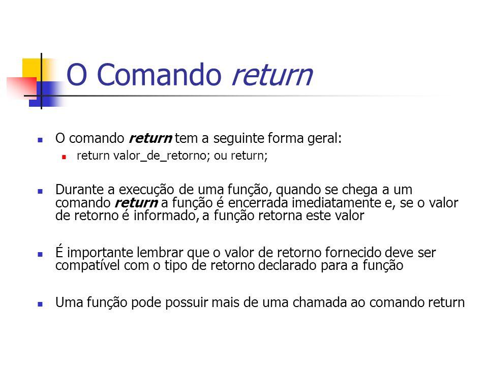 O Comando return O comando return tem a seguinte forma geral: