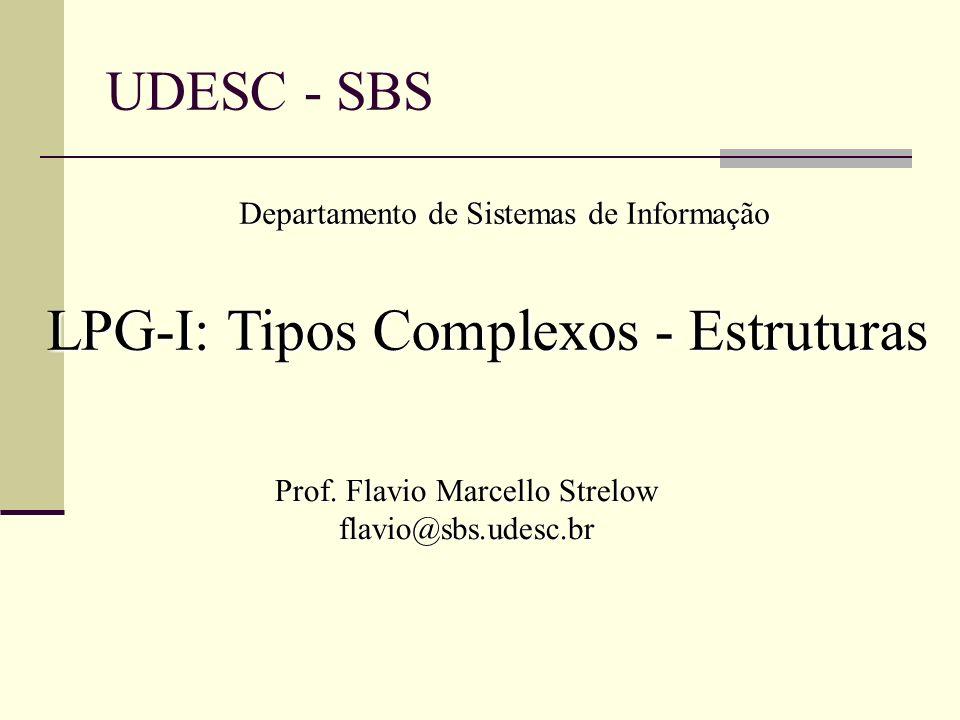 LPG-I: Tipos Complexos - Estruturas