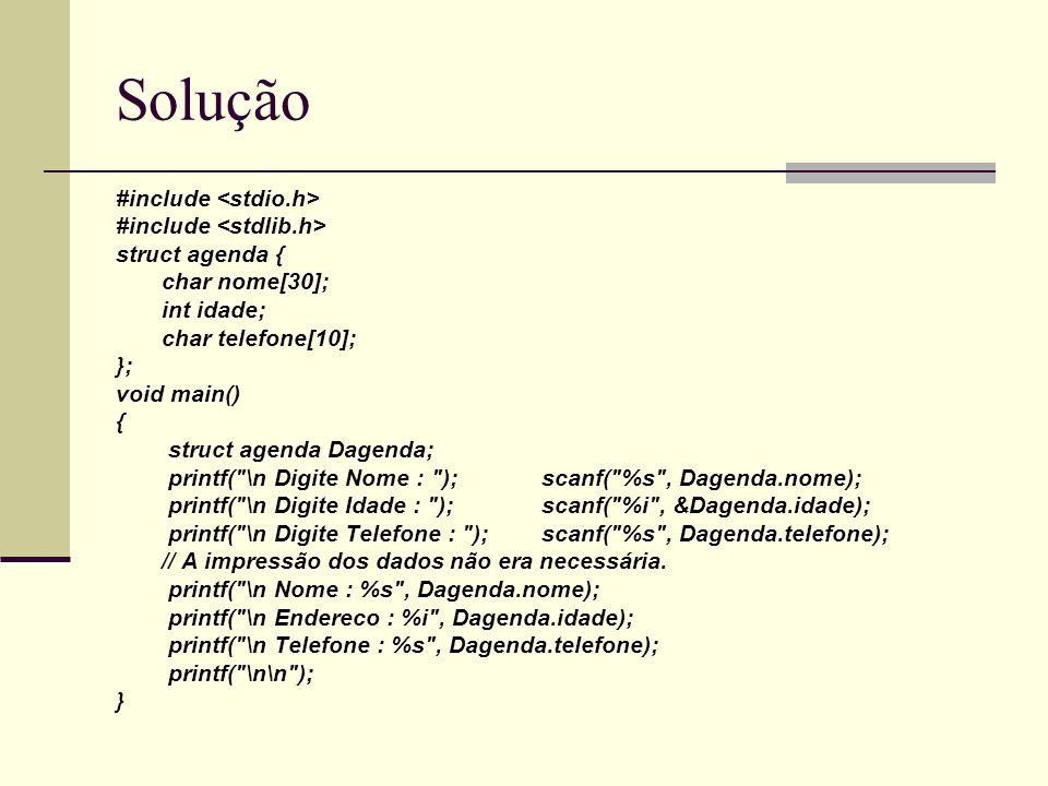 Solução #include <stdio.h> #include <stdlib.h>