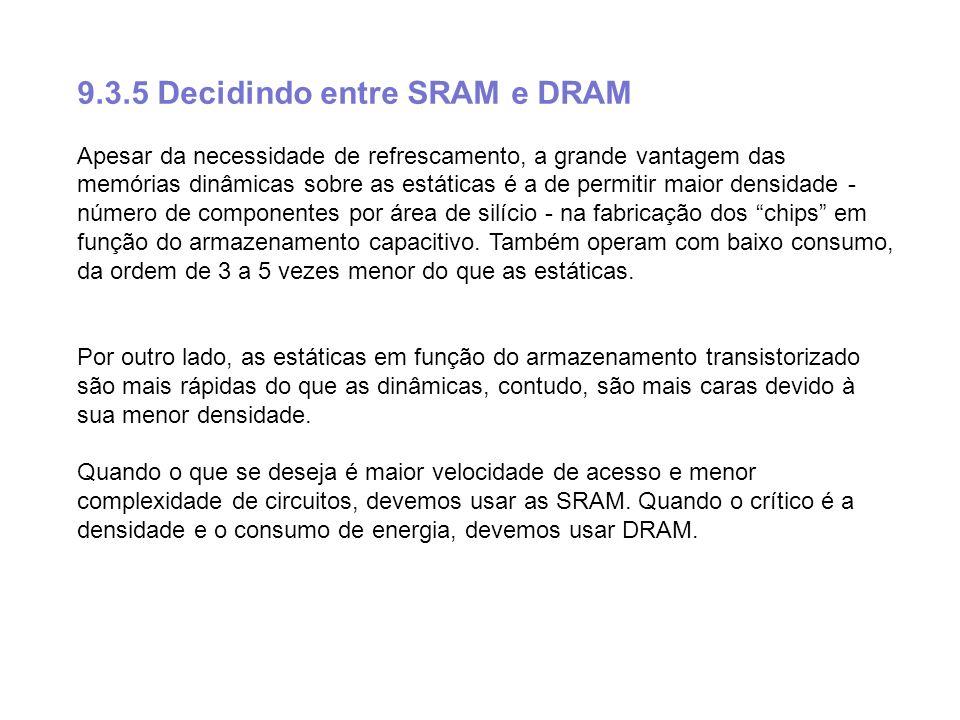 9.3.5 Decidindo entre SRAM e DRAM